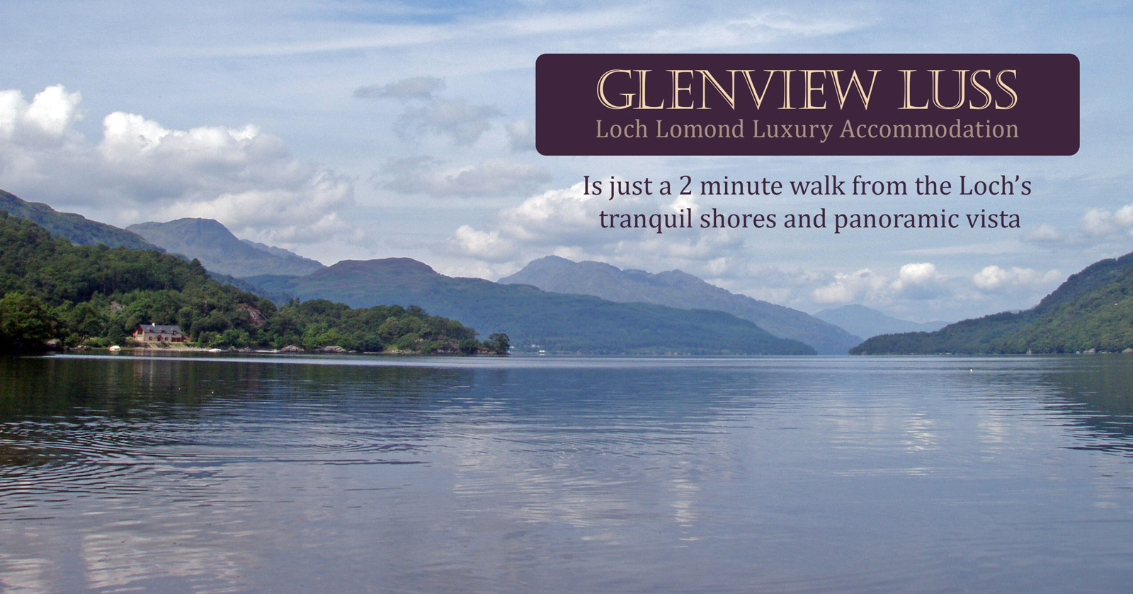Is just a 2 minute walk from the Loch's tranquil shores and panoramic vista